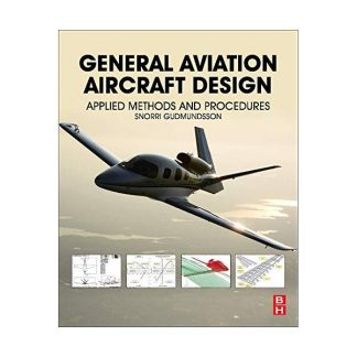 General Aviation Aircraft Design Applied Methods and Procedures ISBN9780123973085 Snorri Gudmundsson