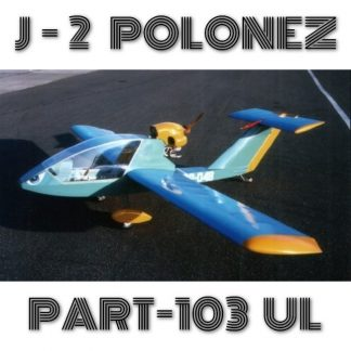 J-2 POLONEZ PART103 ULTRALIGHT – PLANS AND INFORMATION SET FOR HOMEBUILD AIRCRAFT – SIMPLE BUILD PLYWOOD PUSHER!