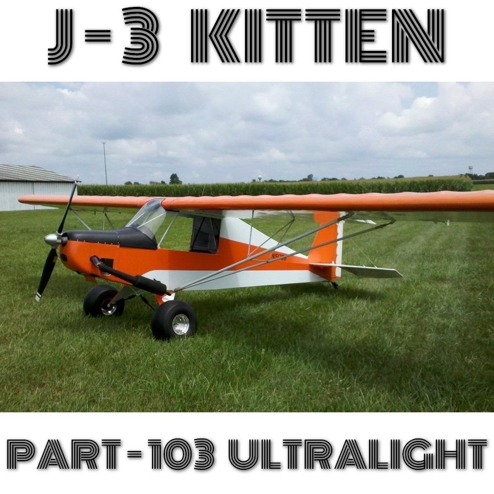 J 3 Kitten Hipp S Superbird Part103 Ultralight Plans And Information Set For Homebuild Aircraft Https Buildandfly Shop