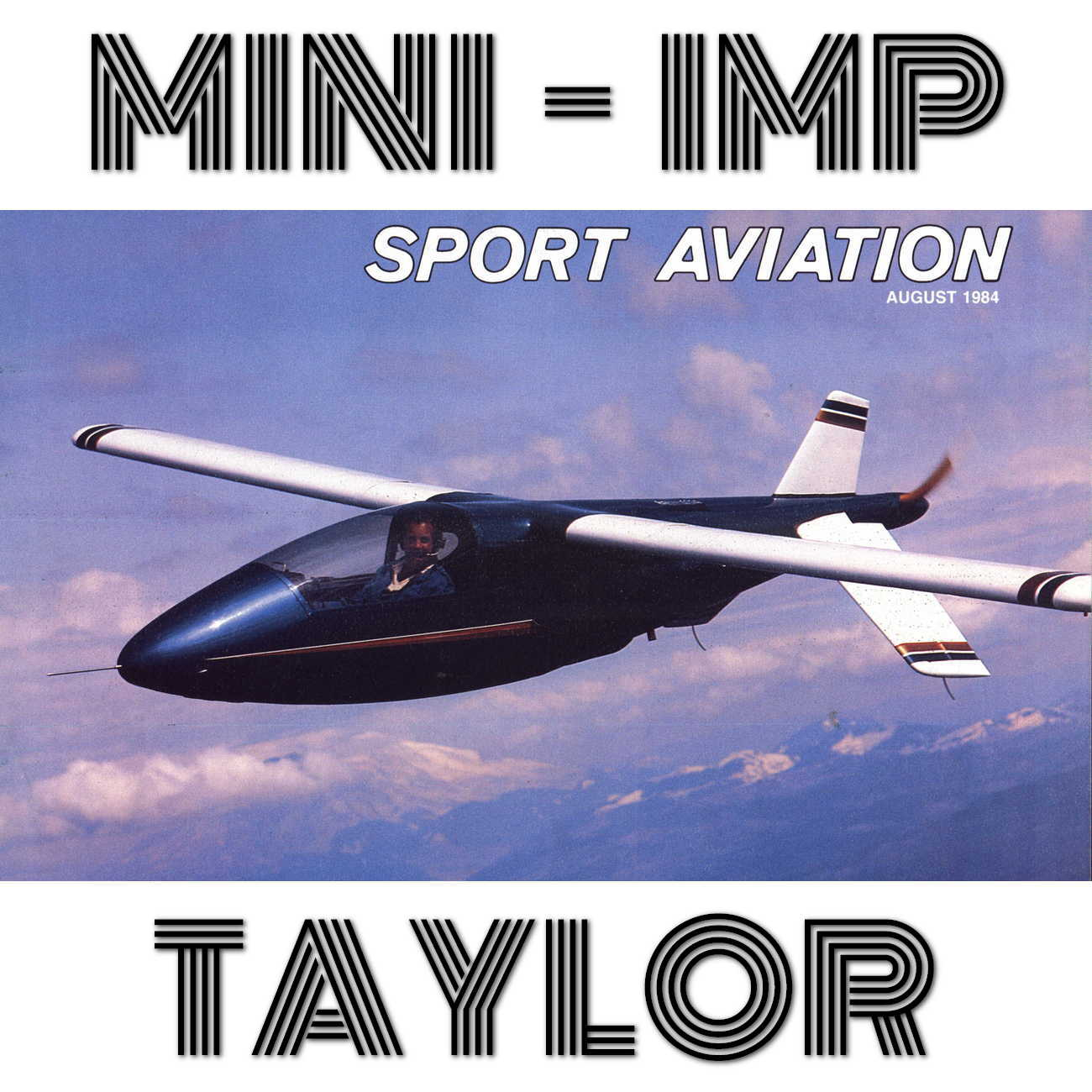 MINI-IMP TAYLOR AEROCAR – PLANS AND INFORMATION SET FOR HOMEBUILD ONE SEAT  VERY HIGH SPEED PUSHER AIRCRAFT WITH ANY ENGINE FROM 60 TO 115HP (60-hp
