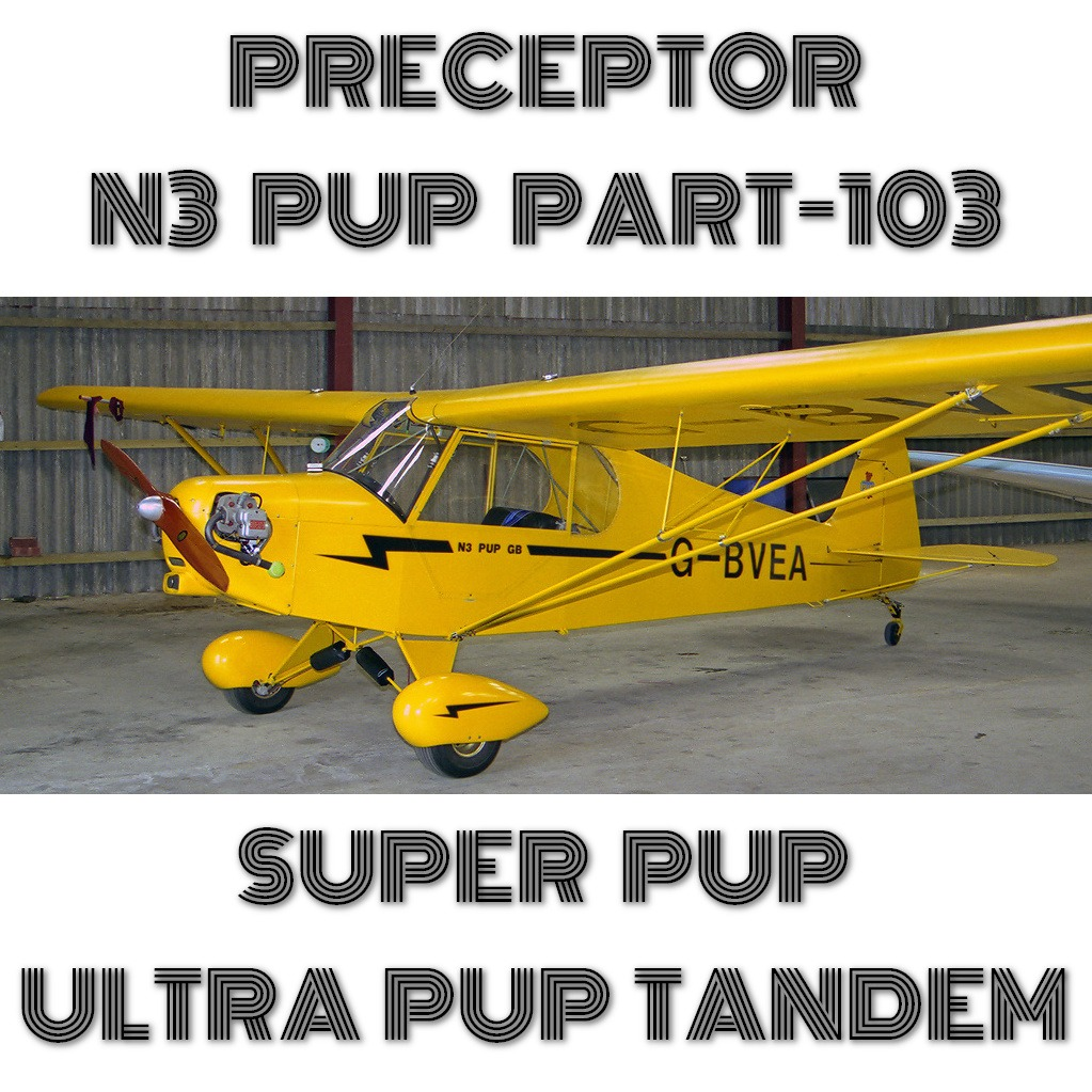 PRECEPTOR N3 PUP(PART103), SUPER PUP, ULTRA PUP TANDEM - PLANS + INFO PACK  ON DVD